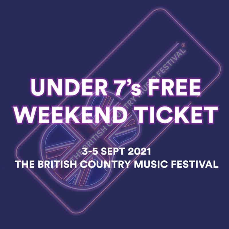 Under 7's Free Ticket | The Brtish Country Music Festival 2021