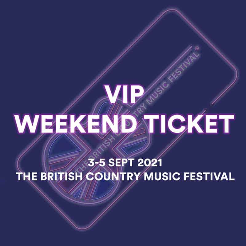 VIP Weekend Ticket The British Country Music Festival 2021