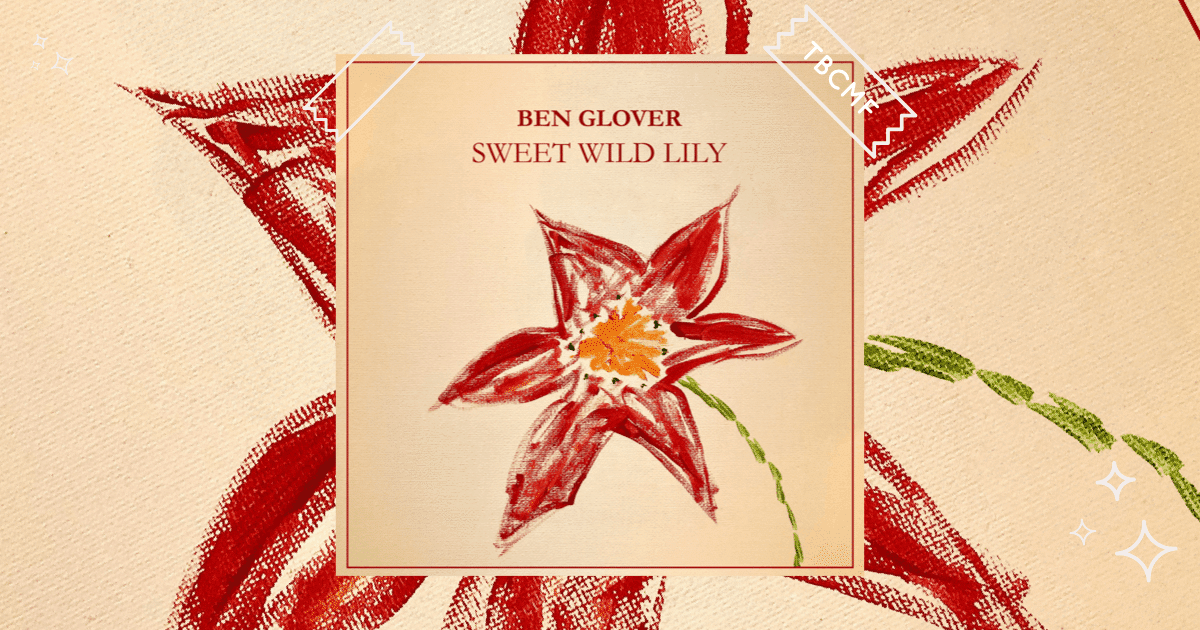 A review of Ben Glover song Sweet Wild Lily