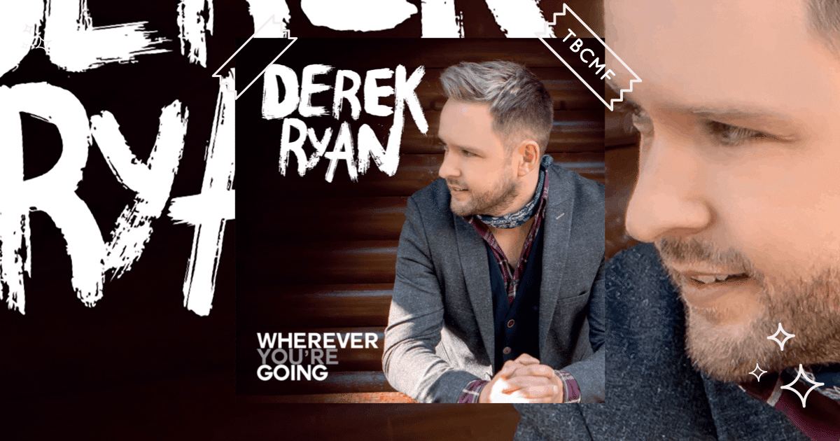 A review of Derek Ryan's new song Wherever You're Going f