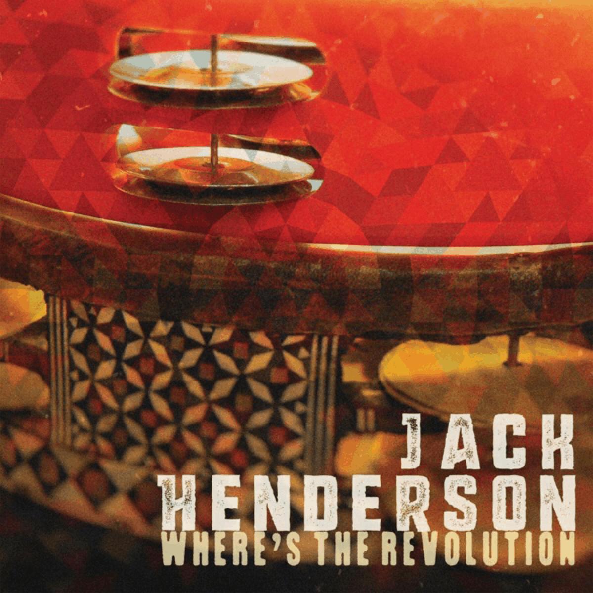 Jack Henderson | Wheres The revolution