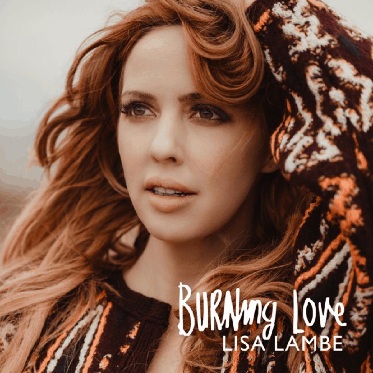 Lisa Lambe   Burning Love