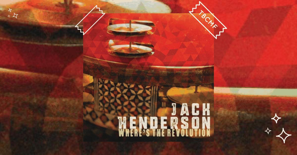 Jack Henderson | Where's The Revolution
