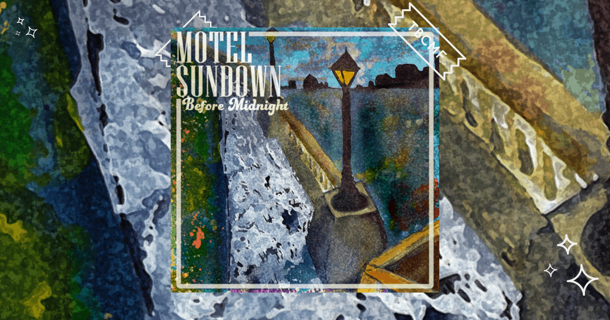 A review of Motel Sundown's new release Before Midnight